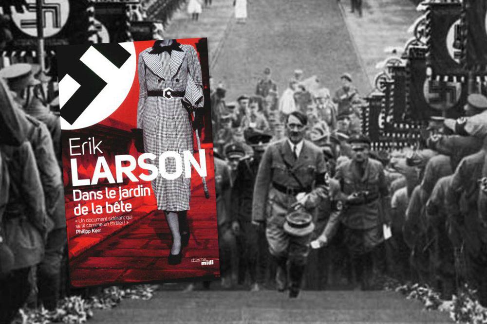 """""""Dans le jardin de la bête"""", de Erik Larson, éditions Cherche-midi"""