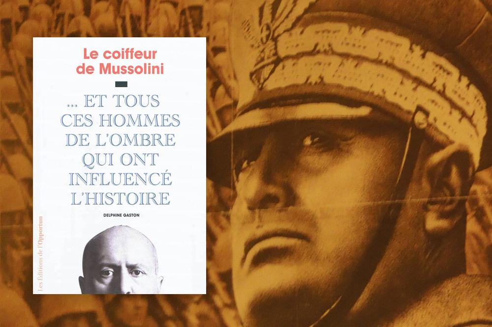"Delphine Gaston ""Le-Coiffeur de Mussolini"" Editions Opportun"