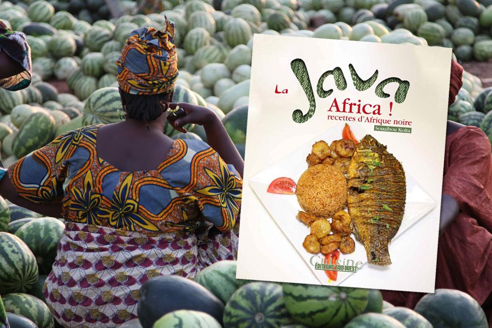 """""""La Java Africa ! Recettes d'Afrique Noire"""", de Souaibou Koita, Editions du Sud Ouest"""
