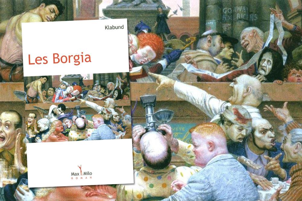 """Les Borgia"" de Klabund -  Editions Max Milo"