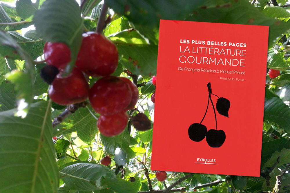 """""""La littérature gourmande. De François Rabelais à Marcel Proust"""", par Philippe Di Folco, Editions Eyrolles"""