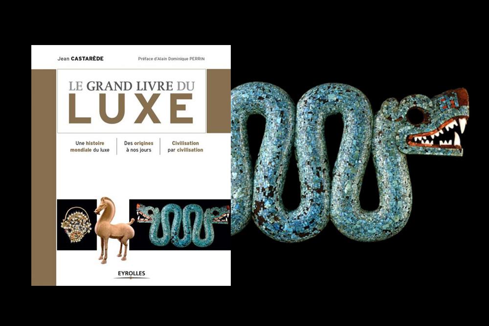 « Le Grand livre du luxe » de Jean Castarède, éditions Eyrolles