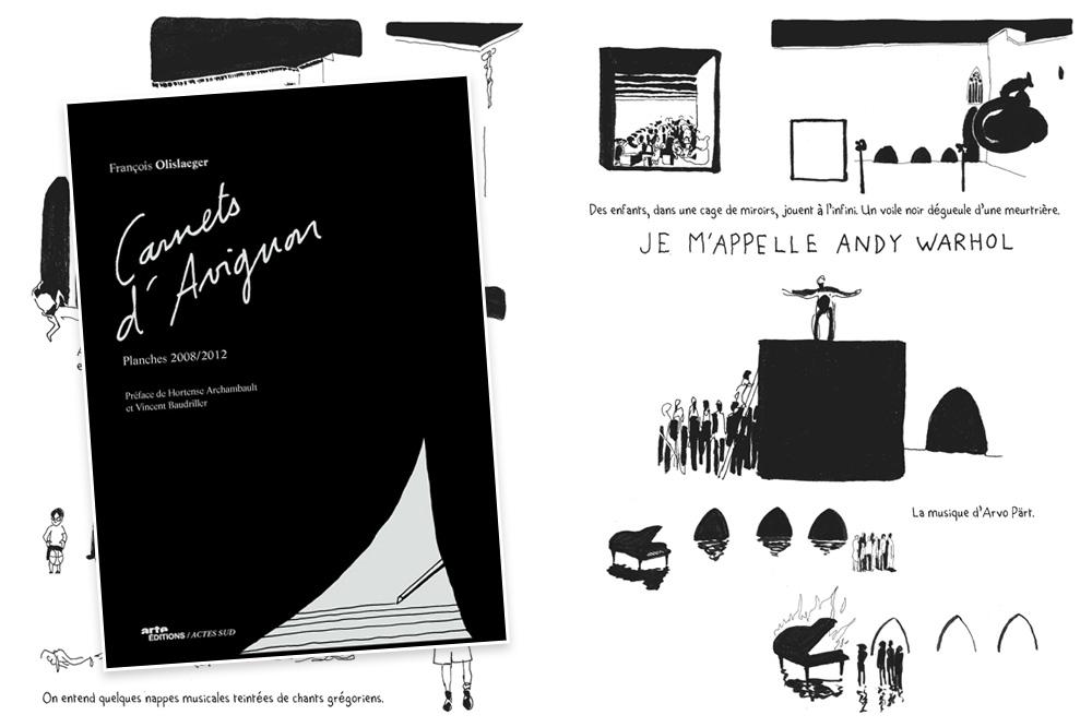 """""""Carnets d'Avignon. Planches de 2008 à 2012 """" de François Olislaeger, Arte Editions/Actes Sud"""