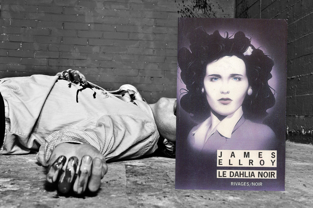 """James Ellroy ; """"Le Dahlia noir"""",  éditions Rivages/Noir"""