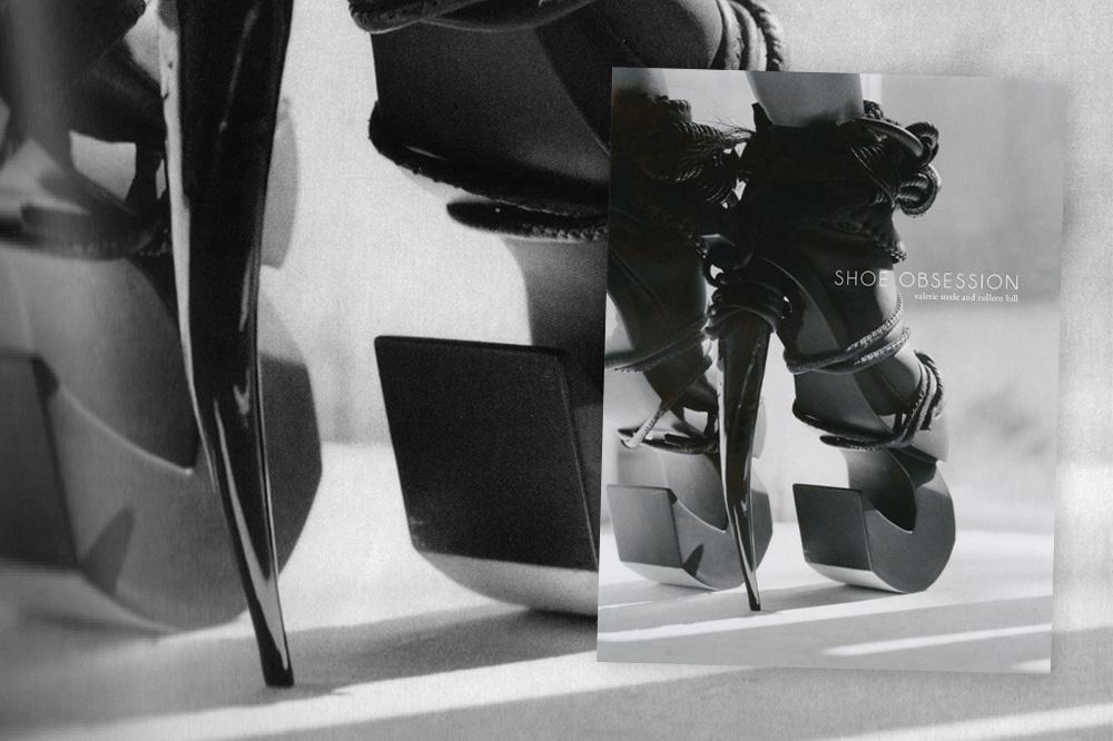 « Shoe Obsession », Valérie Steele et Colleen Hill, Yale University Press publié en association avec le Fashion Institute of Technology