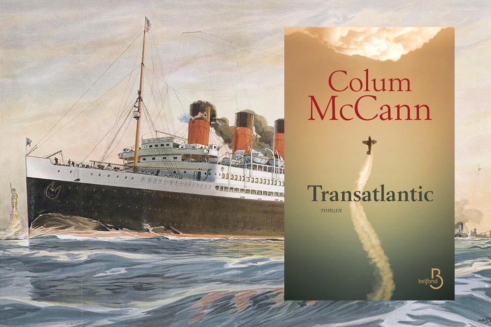 « Transatlantic » de Colum McCann, Editions Belfond