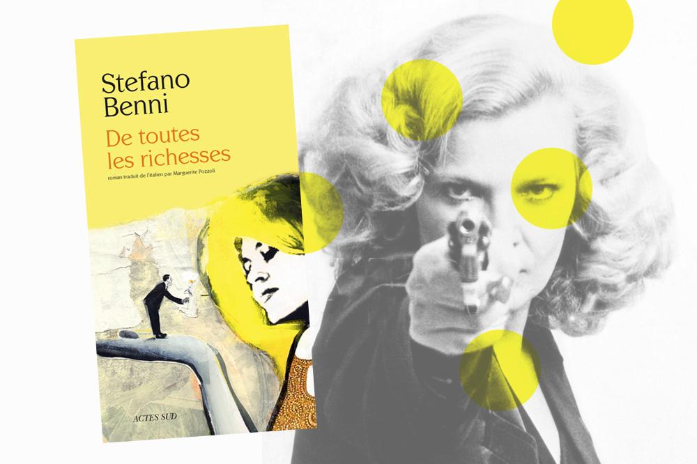 « De toutes les richesses », de Stefano Benni, Editions Actes Sud