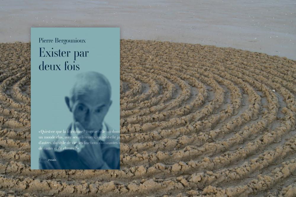 « Exister par deux fois », de Pierre Bergounioux, Editions Fayard/essais