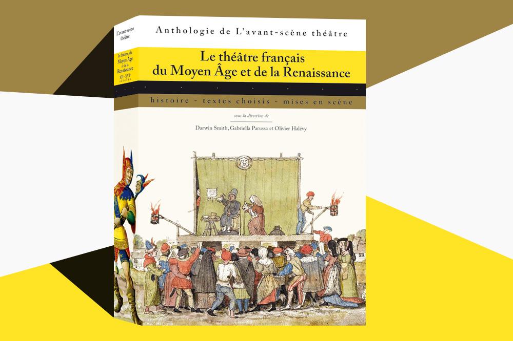 """""""Le théâtre francais du moyen âge et de la renaissance"""" Avant scène théâtre"""