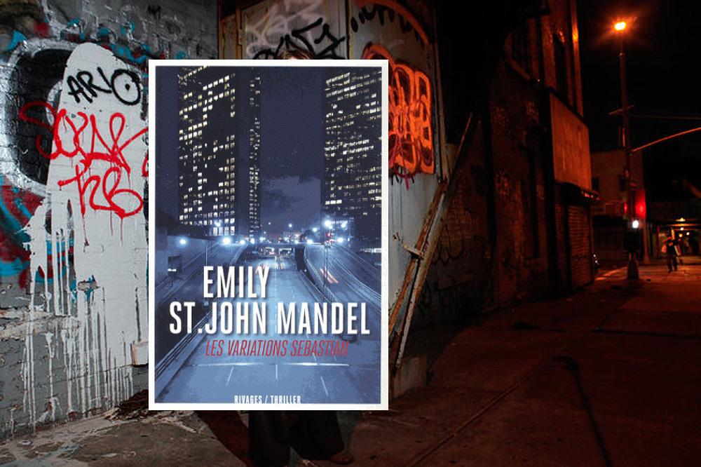 « Les variations Sebastian » d'Emily St. John Mandel, éditions Rivages/thriller