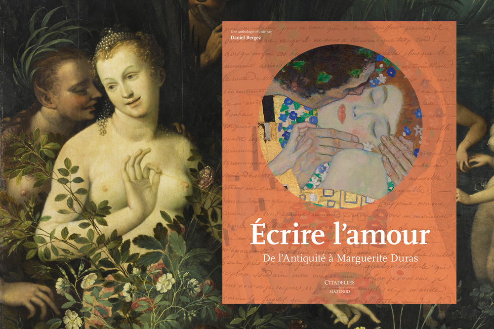 """Ecrire l'amour"" de Daniel Bergez, Editions Citadelles & Mazenod"