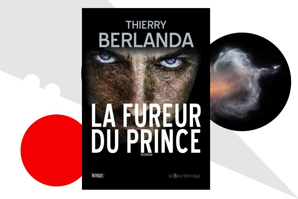 """""""La fureur du prince"""" de Thierry Berlanda - Editions La Bourdonnaye"""