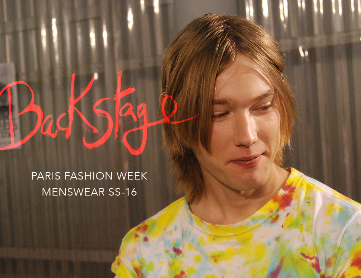 Paris est une fête : Paris Fashion Week Homme SS16 Backstage
