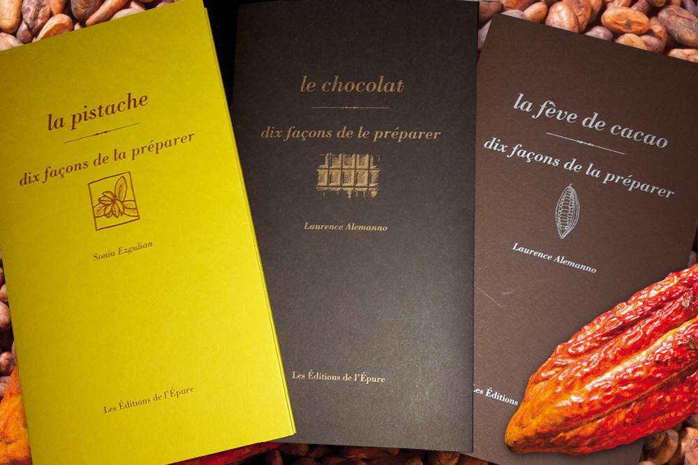 La pistache, de Sonia Ezgulian et Le chocolat, La fève de cacao, de Laurence Alemanno, éditions de l'Epure, coll. Dix façons de préparer