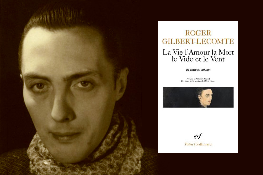 La vie l'amour la mort le vide et le vent et autres textes, de Roger Gilbert-Lecomte, éditions Gallimard/Poésie
