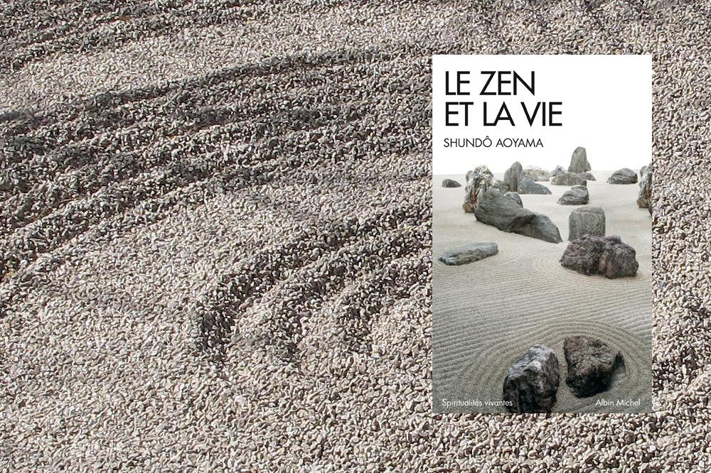 Le zen et la vie, de Shundô Aoyama, éditions Albin Michel