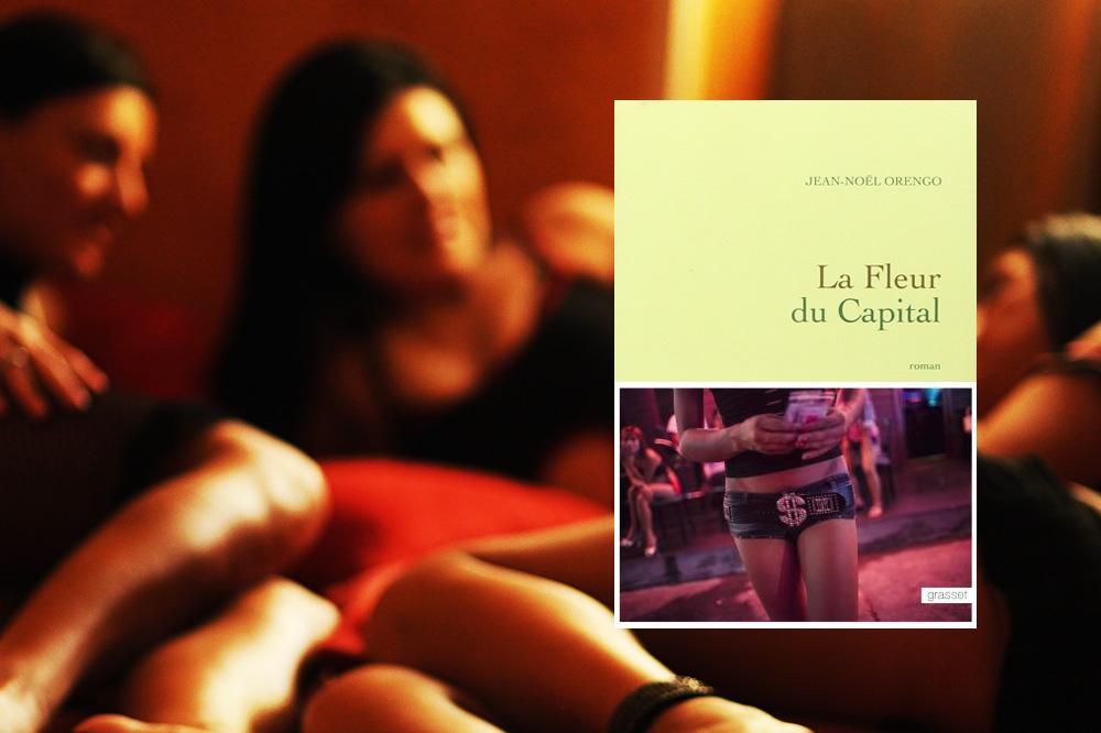 La Fleur du Capital, de Jean-Nöel Orengo, éditions Grasset
