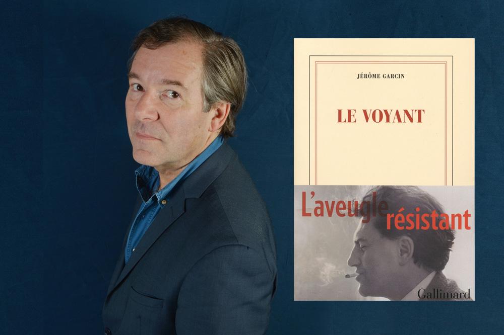 Le voyant, de Jérôme Garcin, éditions Galllimard