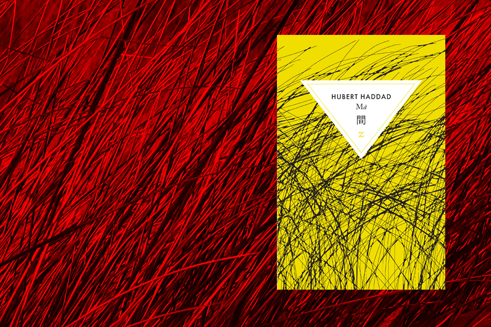 """Mā"" d'Hubert Haddad - Editions Zulma"