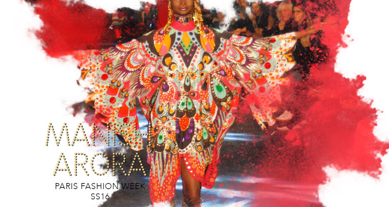 Paris Fashion Week SS16 : Manish Arora