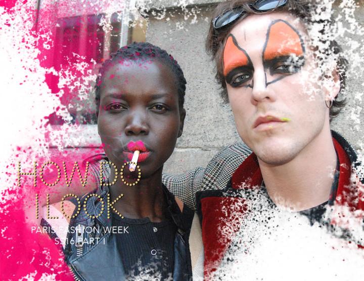 How do I look : Paris Fashion Week SS16 Part I