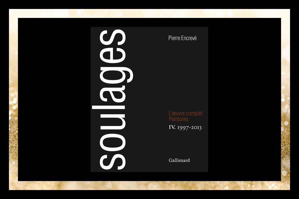 """""""Soulages. L'Œuvre complet, IV : Peintures 1997-2013"""" de Pierre Encrevé, éditions Gallimard, 464 pages, 149€"""