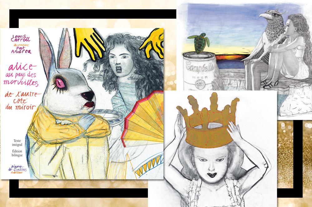 """""""Alice au Pays des Merveilles et De l'autre côté du Miroir, de Lewis Carroll"""" illustrés par Pat Andrea, Diane de Selliers Editeur, 400 pages, 65€"""