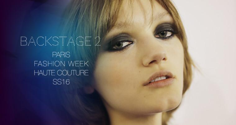 Paris Fashion Week Haute Couture SS16 : Backstage 2