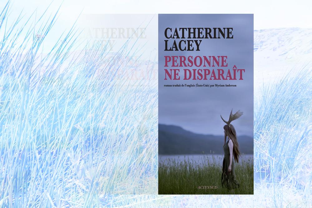 Personne-ne-disparait_CATHERINE-LACEY_editions-actes-sud_le-mot-la-chose