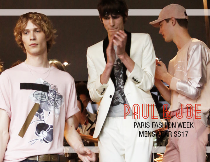 Paris Fashion Week Homme SS17 et Croisière Femme: Paul and Joe