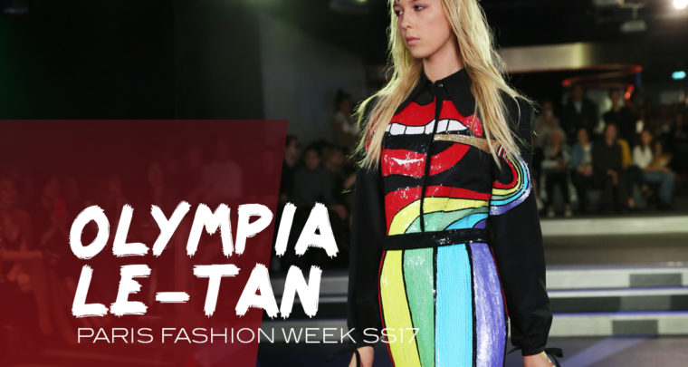 Paris Fashion Week SS17 : Olympia Le-Tan