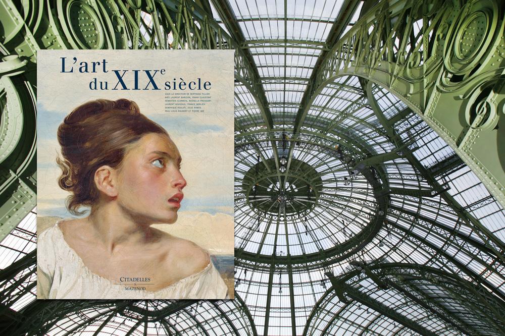 """""""L'art du XIXème siècle"""" sous la direction de Bertrand Tillier _ Grand Palais de l'architecte Henri Deglane - 1897-1900"""
