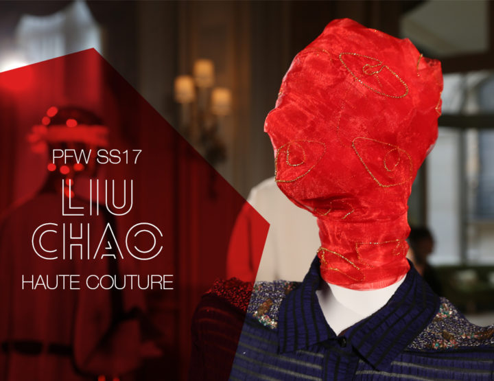 Paris Fashion Week Haute Couture SS17 : Liu Chao