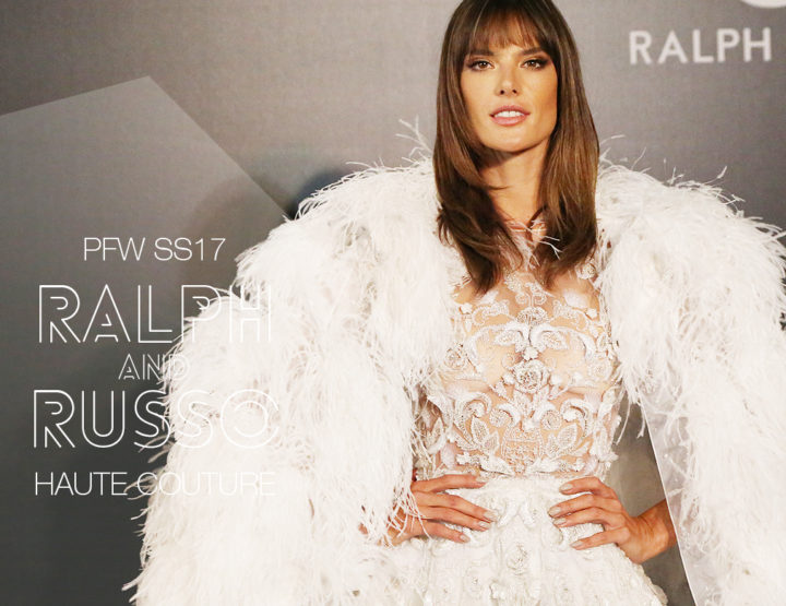 Paris Fashion Week Haute Couture SS17 : Ralph & Russo