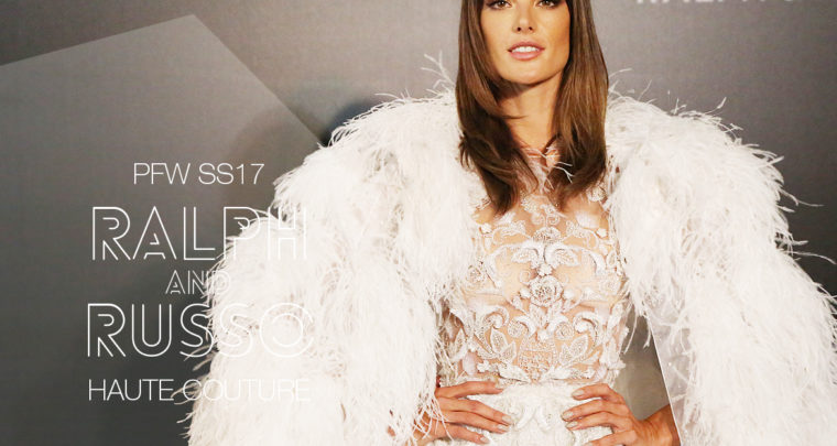 Paris Fashion Week Haute Couture SS17 : Ralph & Russo