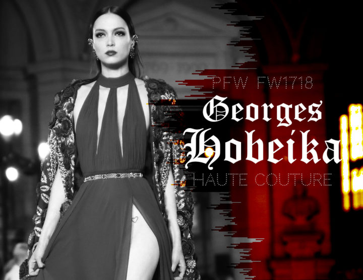 Paris Fashion Week Haute Couture FW1718 : Georges Hobeika