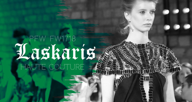 Paris Fashion Week Haute Couture FW1718 : Laskaris