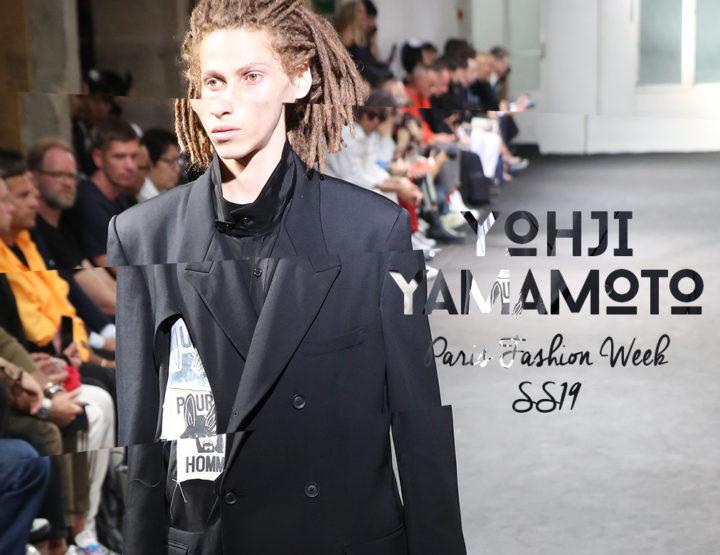 Paris Fashion Week Homme SS19 : Yohji Yamamoto