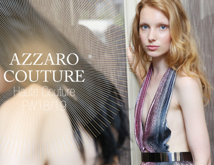 Paris Fashion Week Haute Couture FW18/19 : Azzaro couture