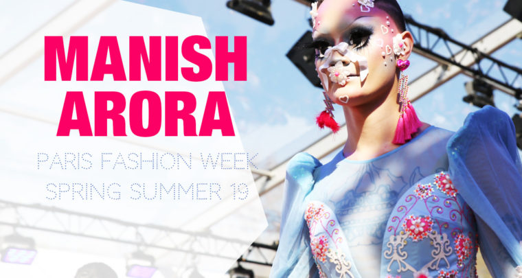 Paris Fashion Week Femme SS19 : Manish Arora