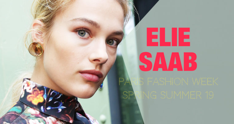 Paris Fashion Week Femme SS19 : Elie Saab