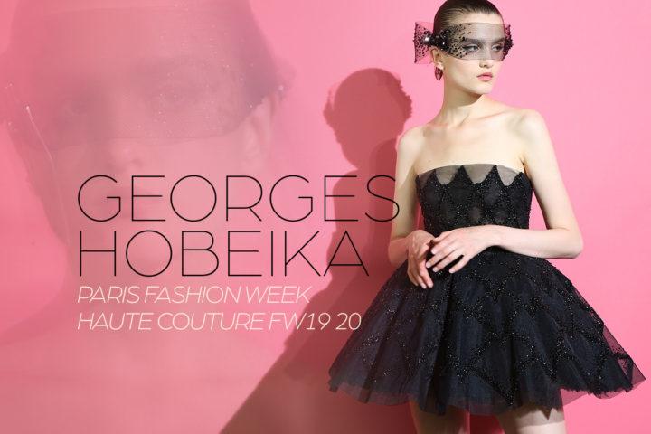 Paris Fashion Week Haute Couture FW19/20 : Georges Hobeika