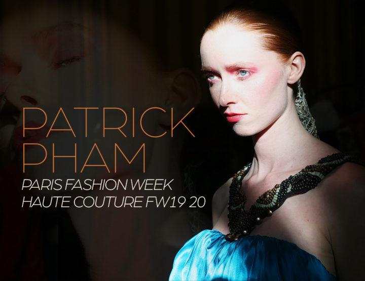 Paris Fashion Week Haute Couture FW 19/20 : Patrick Pham
