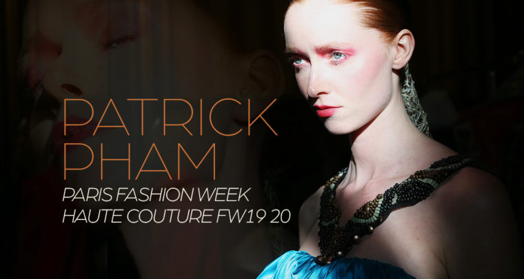 Paris Fashion Week Haute Couture FW 19/20 : Patrick Pham